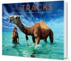 INSIDE TRACKS:Robyn Davidson's Sole Journey across the Outback
