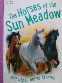 The Horses of the Sun Meadow and other horse stories