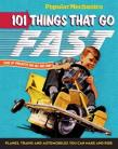 101 Things that Go Fast: Plabes, Trains and Automobiles