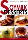Quick & Easy: Soymilk Desserts