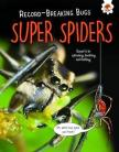 Super Spiders - Record Breaking Bugs