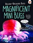 Magnificent Mini Bugs - Record Breaking Bugs