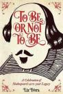 To Be or Not to Be: A Celebration of Shakespeare's 400 Year Legacy