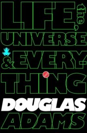 The Hitchhiker's Guide to the Galaxy: Life, the Universe and Everything: 3