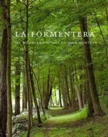 La Formentera: The Woodland Refuge of Juan Montoya