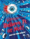 Shatter Your Senses! Ripley's Believe It or Not