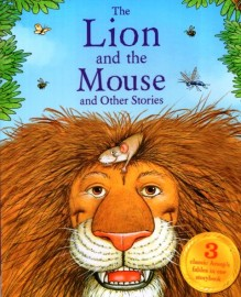 Lion and the Mouse and Other Stories