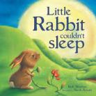 Little Rabbit Couldn't Sleep