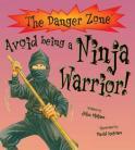 The Danger Zone - Avoid Being a Ninja Warrior!