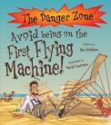 The Danger Zone - Avoid Being on the First Flying Machine