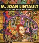 M. Joan Lintault - Connecting Quilts, Art & Textiles
