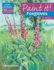 Paint it! Foxgloves in Acrylics