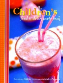 The Children's Food & Drink Party Book