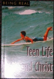 Being Real: Teen Life and Christ